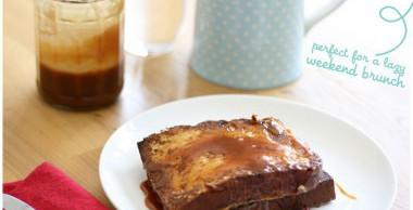 Brioche French Toast with Caramel Sauce | Made From Scratch